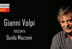 Gianni Volpi racconta Guida Mazzoni